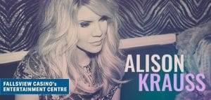 Alison Krauss Live At Fallsview Casino Resort Niagara Entertainment Centre