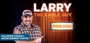 Larry The Cable Guy REMAIN SEATED TOUR Live At Niagara Entertainment Centre